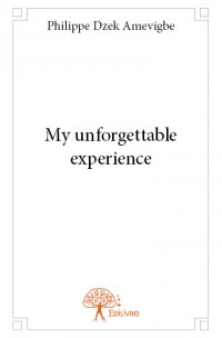 My unforgettable experience