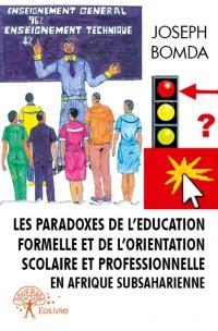 Les paradoxes de l'éducation formelle et de l'orientation scolaire et professionnelle en Afrique subsaharienne