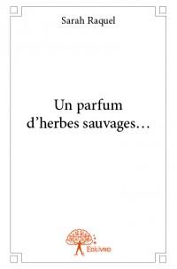 Un parfum d'herbes sauvages...