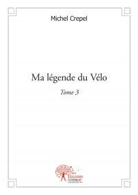 Ma légende du Vélo Tome 3