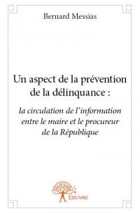 Un aspect de la prévention de la délinquance : la circulation de l'information entre le maire et le procureur de la République