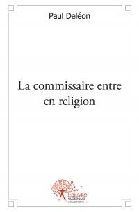 La commissaire entre en religion