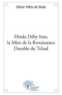 Hinda Déby Itno, la Mère de la Renaissance Durable du Tchad