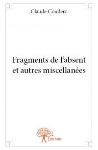 Fragments de l'absent et autres miscellanées