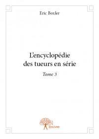 L'encyclopédie des tueurs en série - Tome 3