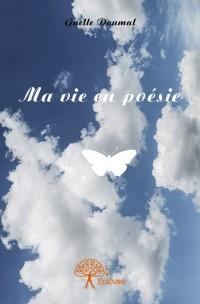 Ma vie en poésie