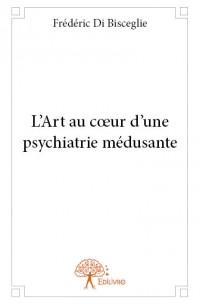 L'Art au cœur d'une psychiatrie médusante