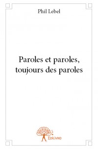 Paroles et paroles, toujours des paroles