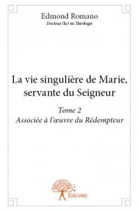 La vie singulière de Marie, servante du Seigneur tome 2