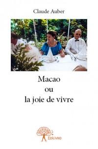 Macao ou la joie de vivre
