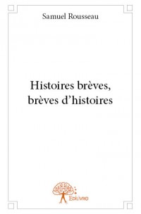 Histoires brèves, brèves d'histoires