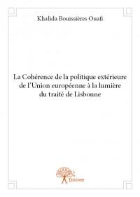 La Cohérence de la politique extérieure de l'Union européenne à la lumière du traité de Lisbonne