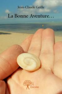 La Bonne Aventure...