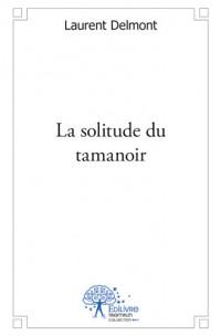 La solitude du tamanoir