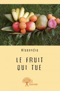 Le fruit qui tue