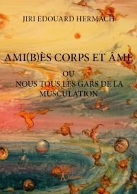 Ami(b)ès corps et âme