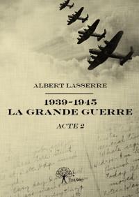 1939-1945 La Grande Guerre