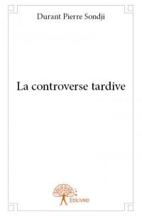 La controverse tardive