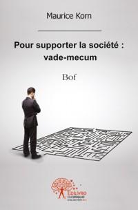 Pour supporter la société : vade-mecum