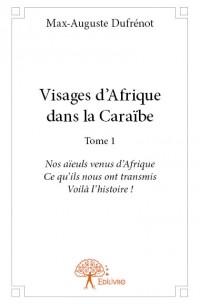 Visages d'Afrique dans la Caraïbe - Tome 1