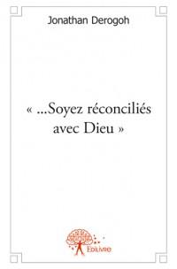 « ...Soyez réconciliés avec Dieu »