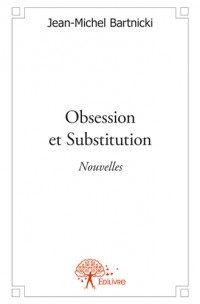 Obsession et Substitution