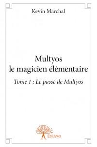 Multyos le magicien élémentaire - Tome 1