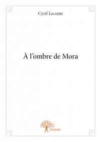 À l'ombre de Mora