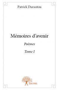 Mémoires d'avenir Tome I