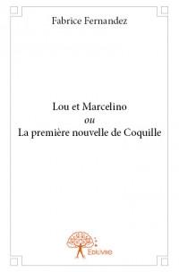 Lou et Marcelino ou La première nouvelle de Coquille