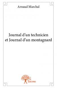 Journal d'un technicien et Journal d'un montagnard