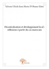 Décentralisation et développement local : réflexions à partir du cas marocain