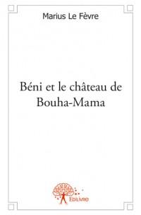 Béni et le château de Bouha-Mama