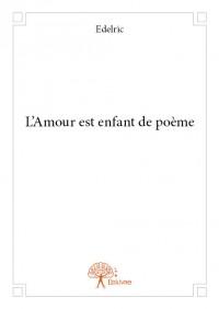 L'Amour est enfant de poème
