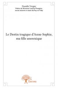 Le Destin tragique d'Anne-Sophie, ma fille anorexique