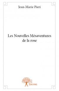 Les Nouvelles Mésaventures de la rose