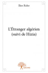 L'Étranger algérien (suivi de Hizia)