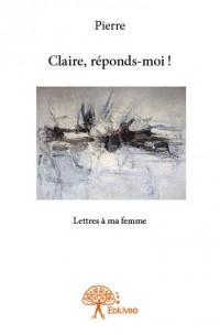 Claire, réponds-moi !