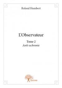 L'Observateur Tome 2