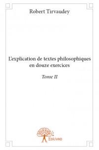 L'explication de textes philosophiques en douze exercices