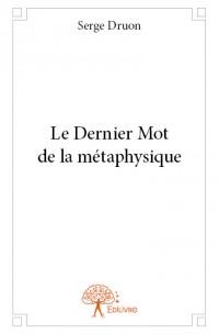 Le Dernier Mot de la métaphysique