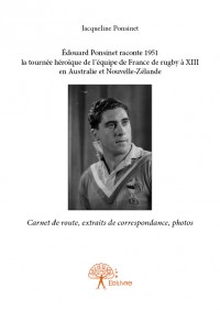 Édouard Ponsinet raconte 1951 la tournée héroïque de l'équipe de France de rugby à XIII en Australie et Nouvelle-Zélande