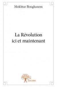 La Révolution ici et maintenant