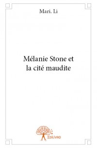 Mélanie Stone et la cité maudite