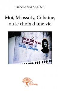 Moi, Miossoty, Cubaine, ou le choix d'une vie