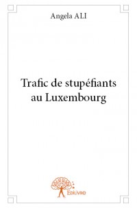 Trafic de stupéfiants au Luxembourg