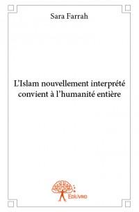 L'Islam nouvellement interprété convient à l'humanité entière