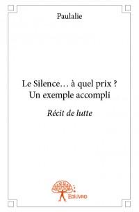 Le Silence… à quel prix ? Un exemple accompli.