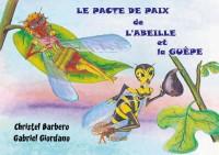 Le pacte de paix de l'abeille et la guêpe