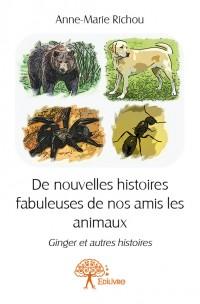 De nouvelles histoires fabuleuses de nos amis les animaux